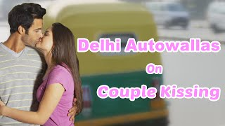 Repeat youtube video Delhi Autowallas on Couple Kissing