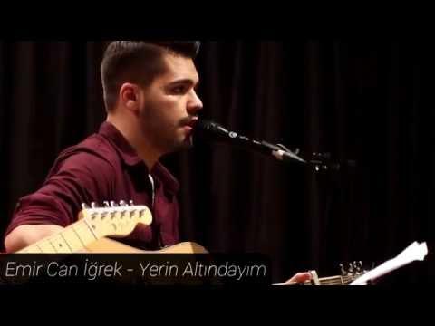 Emir Can İğrek - Yerin Altındayım (Live)