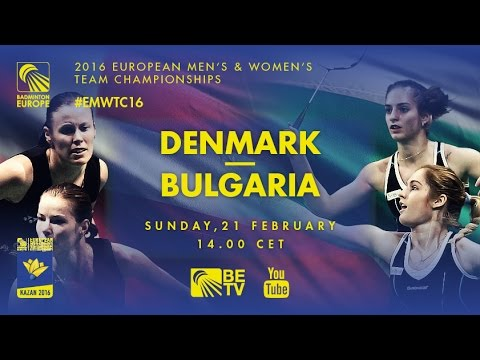 Badminton - Finals: Denmark vs Bulgaria - European Women's T