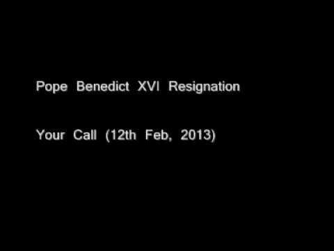 Pope Benedict XVI Resignation (Your Call)