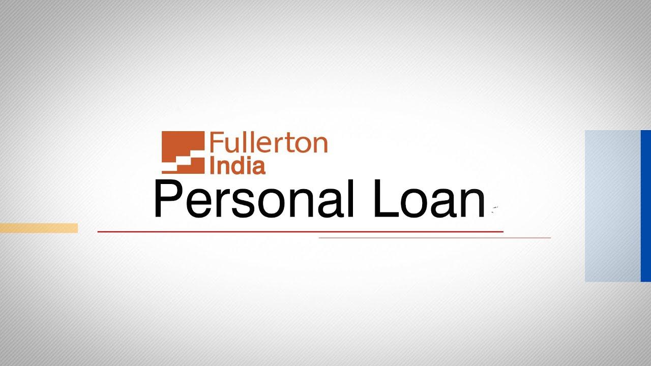 Fullerton Personal Loan Interest Rate 11 99 Low Emi 03 Jan 2021