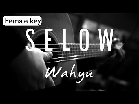 Wahyu - Selow Female Key ( Acoustic Karaoke )