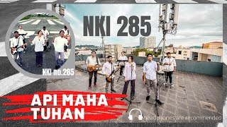 "Download Mp3 ""api Maha Tuhan"" - Nki 285  Music Re-interpretation  #hymnsong"