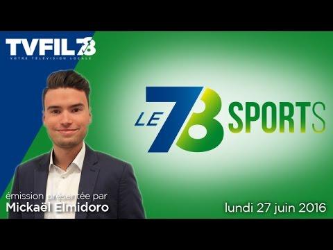 le-78-sports-emission-du-lundi-27-juin-2016