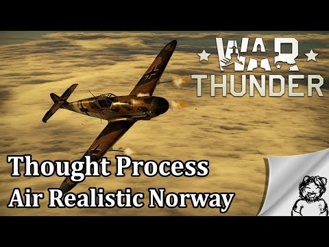 War Thunder - Thought Process - Air Realistic - Norway
