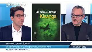 Emmanuel Grand : thriller haletant sur les pistes brûlantes du Kivu