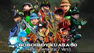 Boboiboy Kuasa 50 !  7 kuasa elemental 7 macam versi