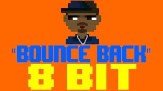 Bounce Back [8 Bit Cover Tribute to Big Sean] - 8 Bit Universe