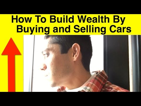Car Flipping Wealth Building Secrets They Won't Tell You