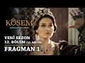 Muhteşem Yüzyıl Kösem Yeni Sezon 12.Bölüm 42.Bölüm Fragman 1