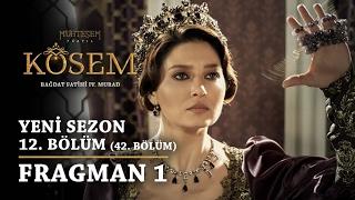 Muhteşem Yüzyıl: Kösem | Yeni Sezon - 12.Bölüm (42.Bölüm) | Fragman 1
