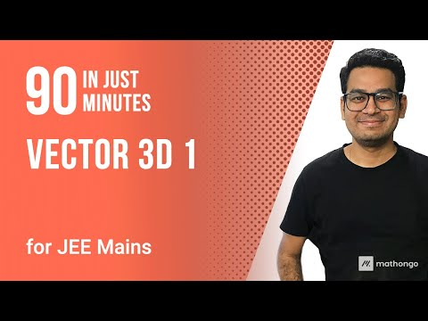 VECTOR 3D - LECTURE 1 - DAY 39 - IIT JEE MAINS ONLINE CRASH COURSE