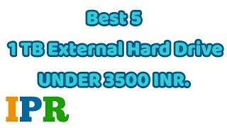 5 Best 1TB External HDD Under 3499 INR (INDIA) | IPR