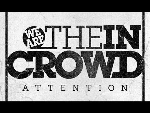 We Are The In Crowd - Attention (Lyric Video)