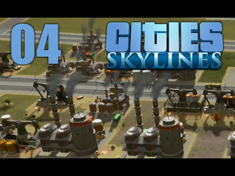 Cities Skylines #04 - Öl-Industrie [Cities: Skylines Gameplay deutsch]