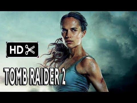 Tomb Raider 2 Trailer Teaser Sequel 2019 Alicia Vikander