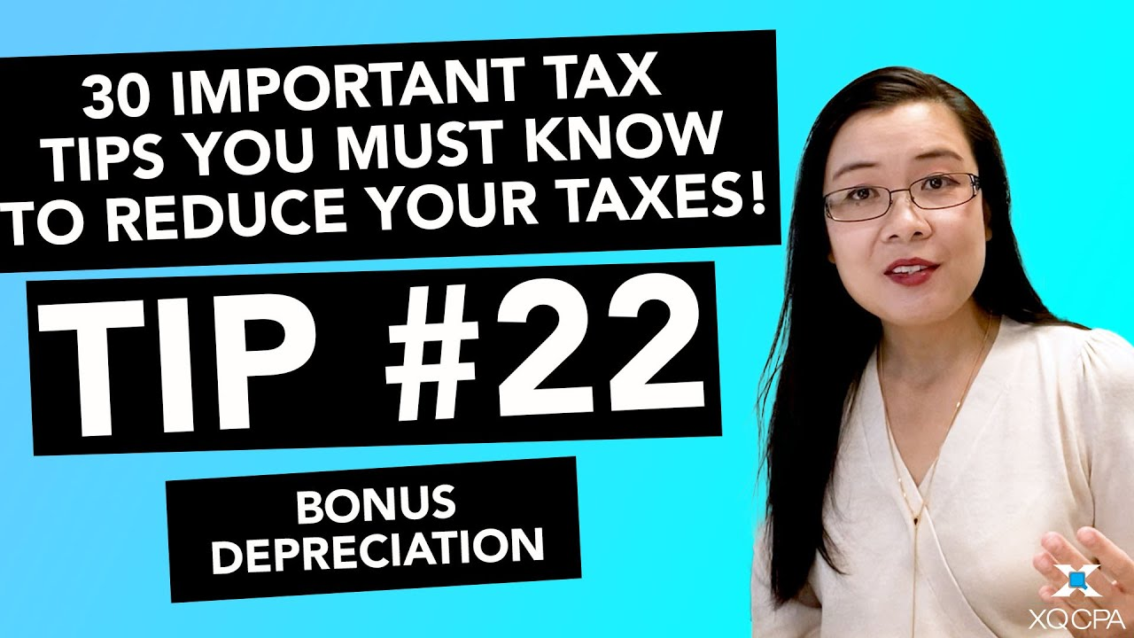 30 Important Tax Tips You Must Know to Reduce Your Taxes! - #22 Bonus Depreciation