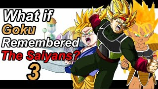What if Goku Remembered the Saiyans? Part 3 | Dragon Ball: What if?