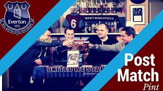 Post Match Pint Everton | West Ham 1 Everton 1