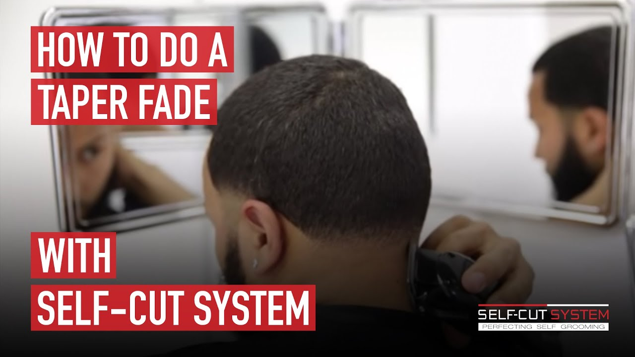 How To Do A Taper Fade With Self Cut System Youtube