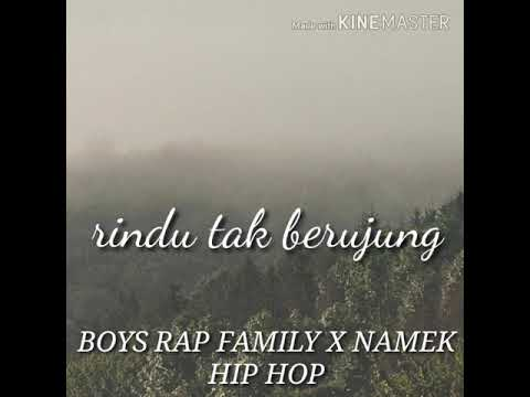 Rindu tak berujung_-_Boys rap family x Namek hip hop