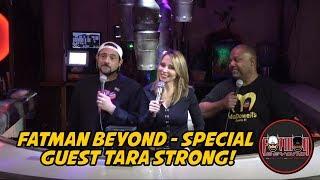 Fatman Beyond - Special Guest Tara Strong!