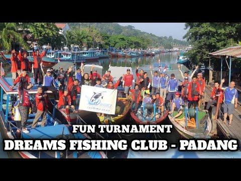 Fun Turnament DREAMS Fishing Club - PADANG