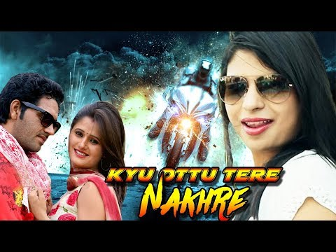 Kyu Ottu Tere Nakhre ( Official Video Song ) // Anjali Raghav New Song 2018 // 4K Video Song