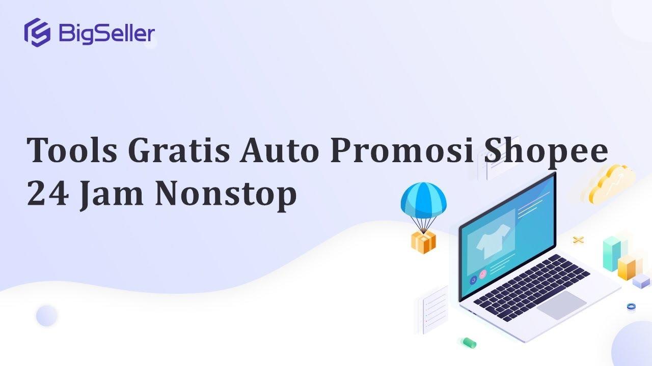 tutorial tools gratis auto promosi shopee 24 jam nonstop walau komputer off