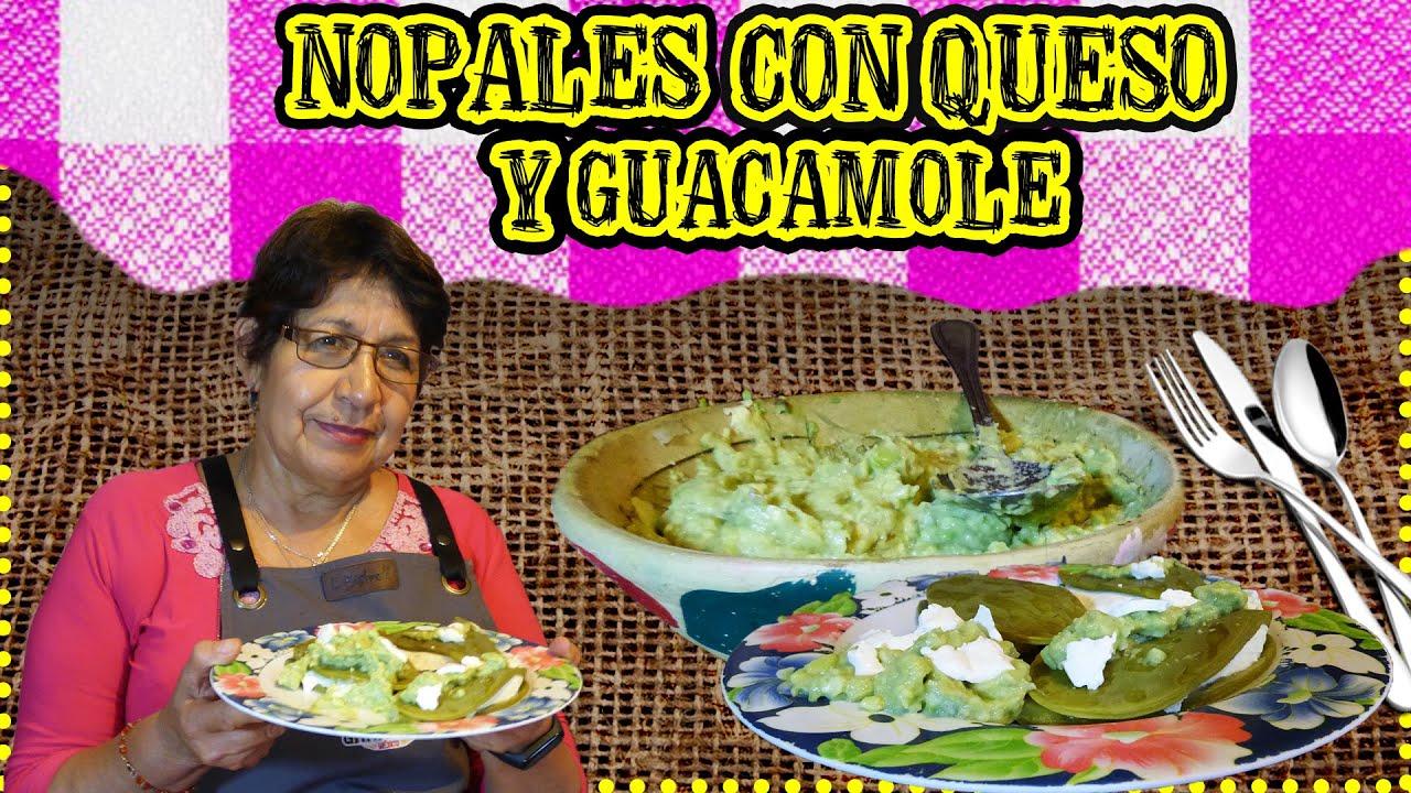 NOPALES, queso y GUACAMOLE= Fantástica combinación - YouTube