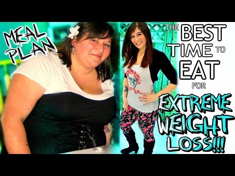 the-best-time-to-eat-for-extreme-weight-loss!!!-plus-meal-plan!