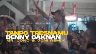 Denny Caknan - Tanpo Tresnamu ( Mr. Jono & Joni REMIX )