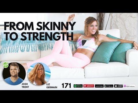 171 Liz Germain: From Skinny To Strength