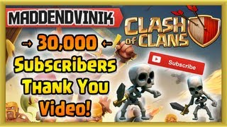 Clash of Clans - 30,000 Subscribers Thank You Video! (Plus Upcoming Present)