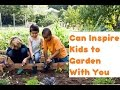 5 Proven Ways You Can Inspire Kids to Garden With You