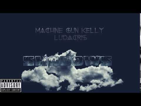 Machine Gun Kelly ft. Ludacris - Shadows (NEW 2019)