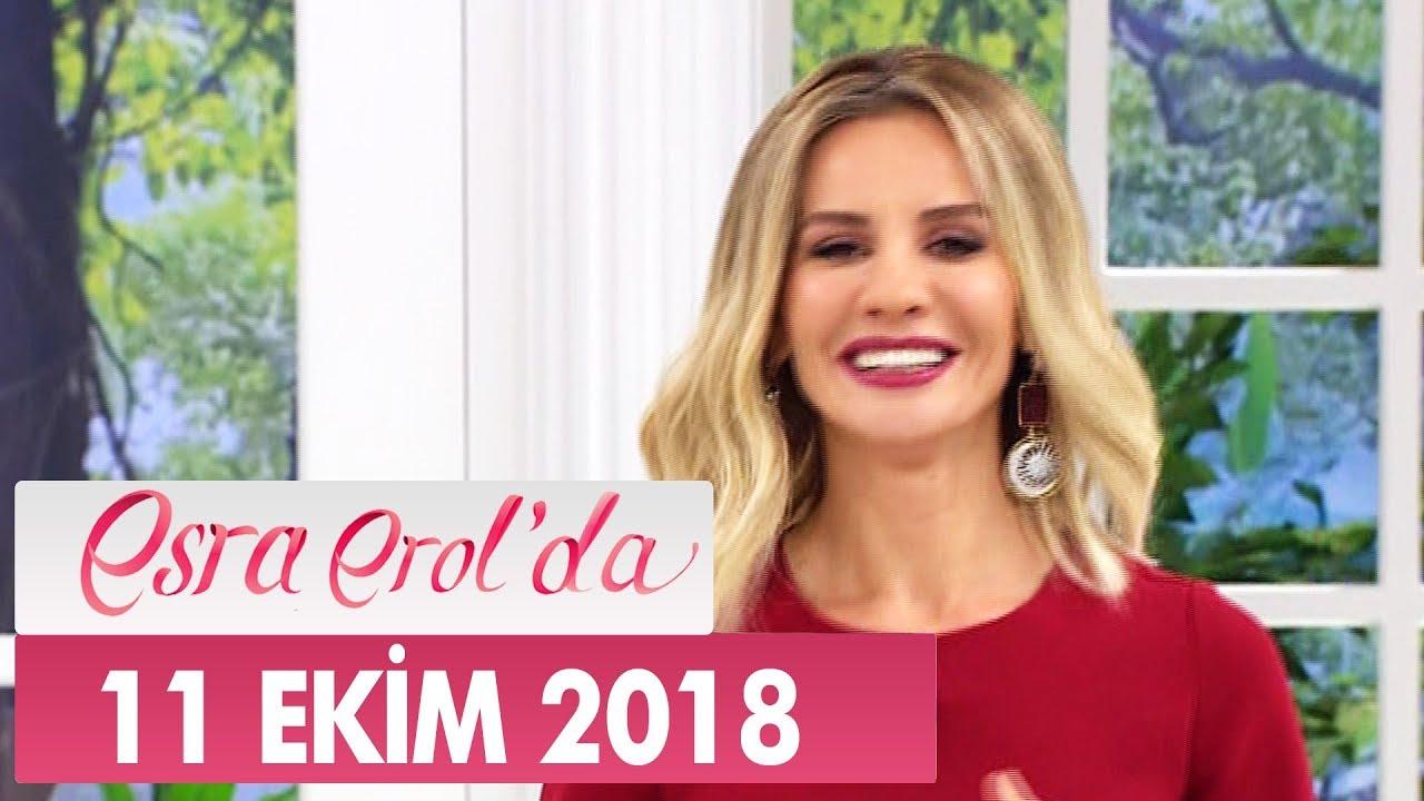 Esra Erol'da 11 Ekim 2018 - Tek Parça
