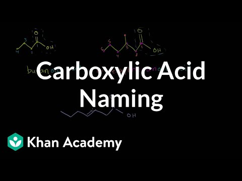Carboxylic acid naming | Carboxylic acids and derivatives | Organic chemistry | Khan Academy