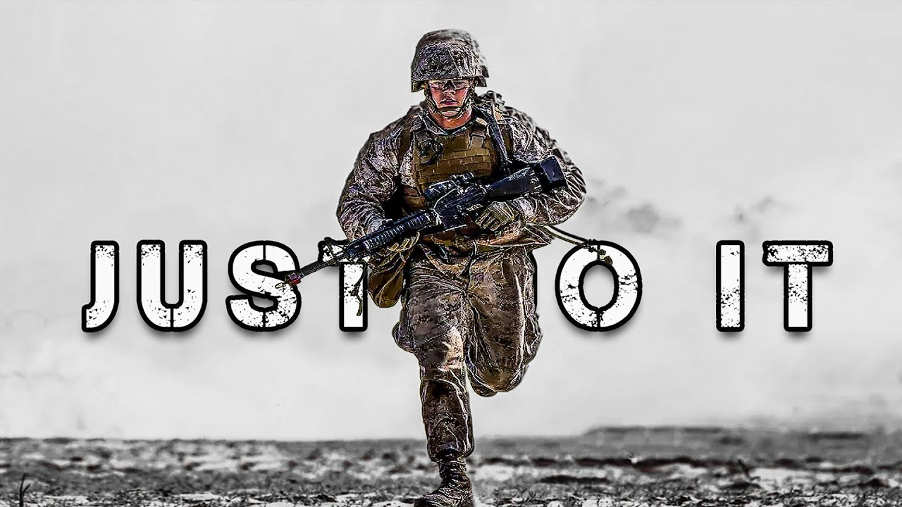 FIGHTING - JUST DO IT    MILITARY MOTIVATION