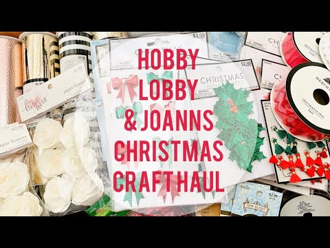 Craft Haul | Big 'Ol Christmas Crafty Goodness | Hobby Lobby & Joanns