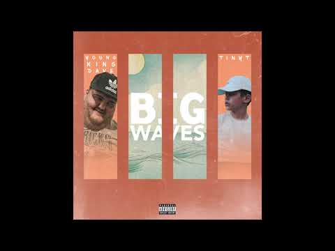 TINYT - Big Waves (feat. Young King Dave)