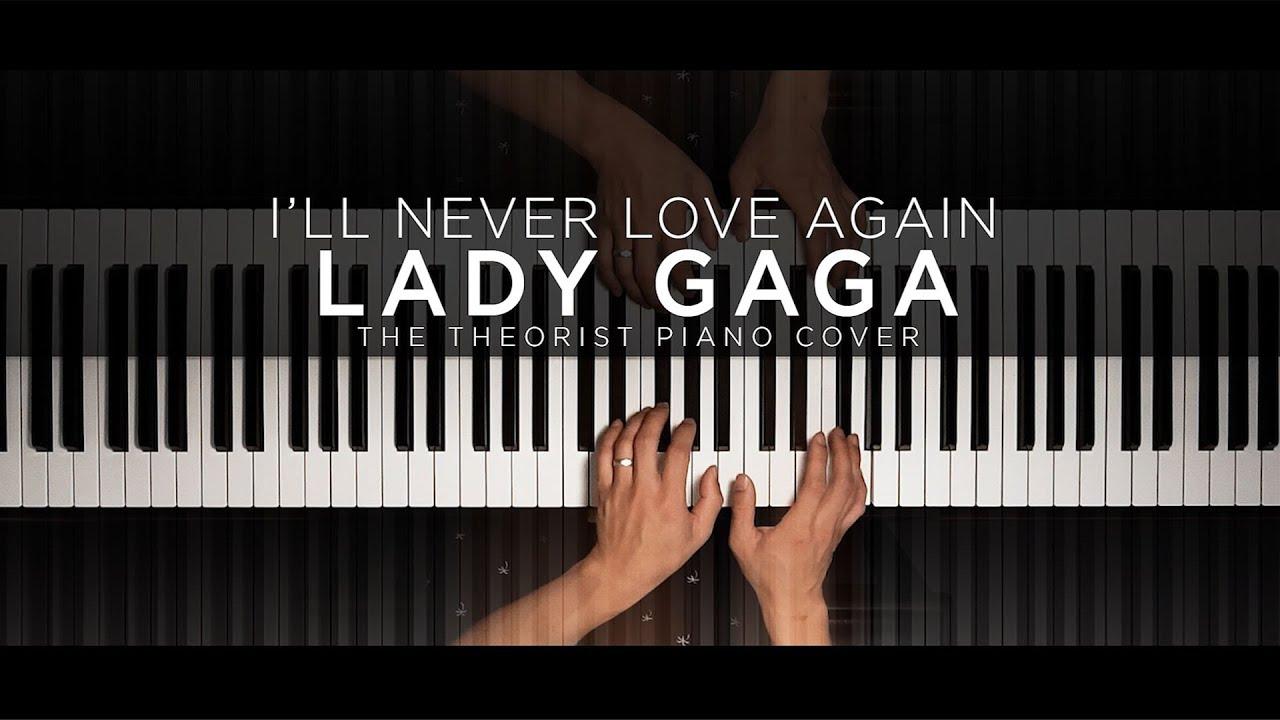 Lady Gaga Ill Never Love Again The Theorist Piano Cover