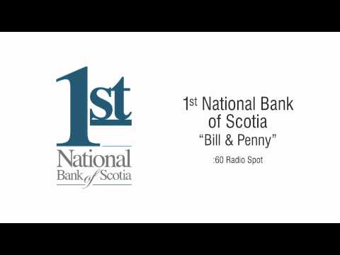 "1st National Bank of Scotia ""Bill & Penny"" :60 Radio Spot"