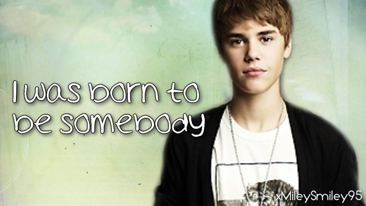 Justin Bieber - Born To Be Somebody (with lyrics) - YouTube