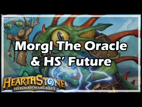 [Hearthstone] Morgl The Oracle & HS' Future