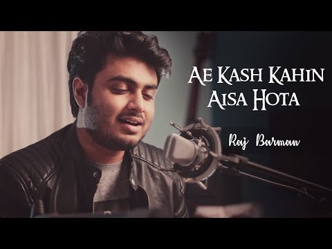 Ae Kash Kahin Aisa Hota - Raj Barman | Unplugged Cover | Mohra