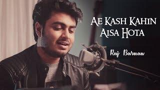 Ae Kash Kahin Aisa Hota Raj Barman | Unplugged Cover | Mohra