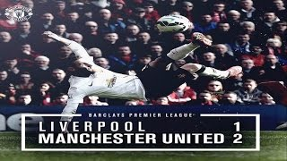 liverpool 1 2 manchester united on 22 3 2015 1 2 highlights