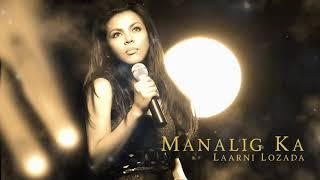 Laarni Lozada - Manalig Ka (Audio) 🎵   Laarni