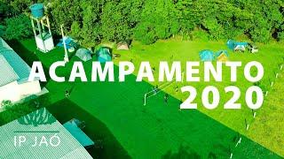 Acampamento 2020 | IP Jaó e Igreja Presbiteriana Sudoeste de Brasília